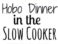 Hobo Dinner in the Slow Cooker Recipe