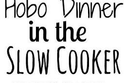 Hobo Dinner in the Slow Cooker Recipe