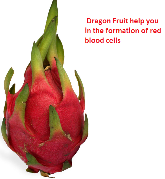 Dragon Fruit help you in the formation of red blood cells