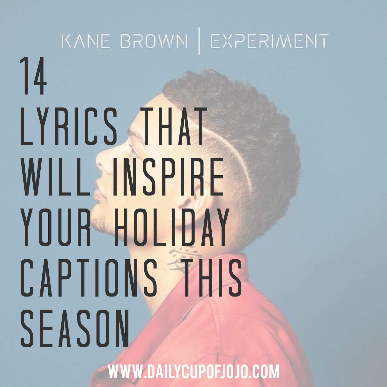 14 Kane Brown Experiment Lyrics That Will Inspire Your Holiday