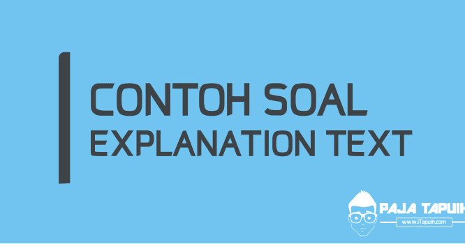 Contoh Soal Bahasa Inggris Explanation Text Dan Jawaban ...