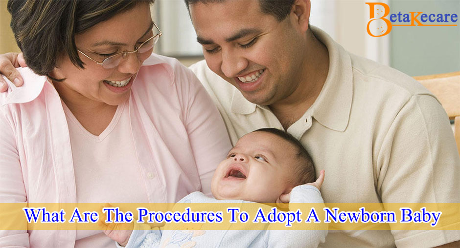 What Are The Procedures To Adopt A Newborn Baby