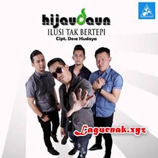 Download Lagu Hijau Daun Terpopuler 2018 - Ilusi Tak Bertepi Mp3 [5.83] Terhits