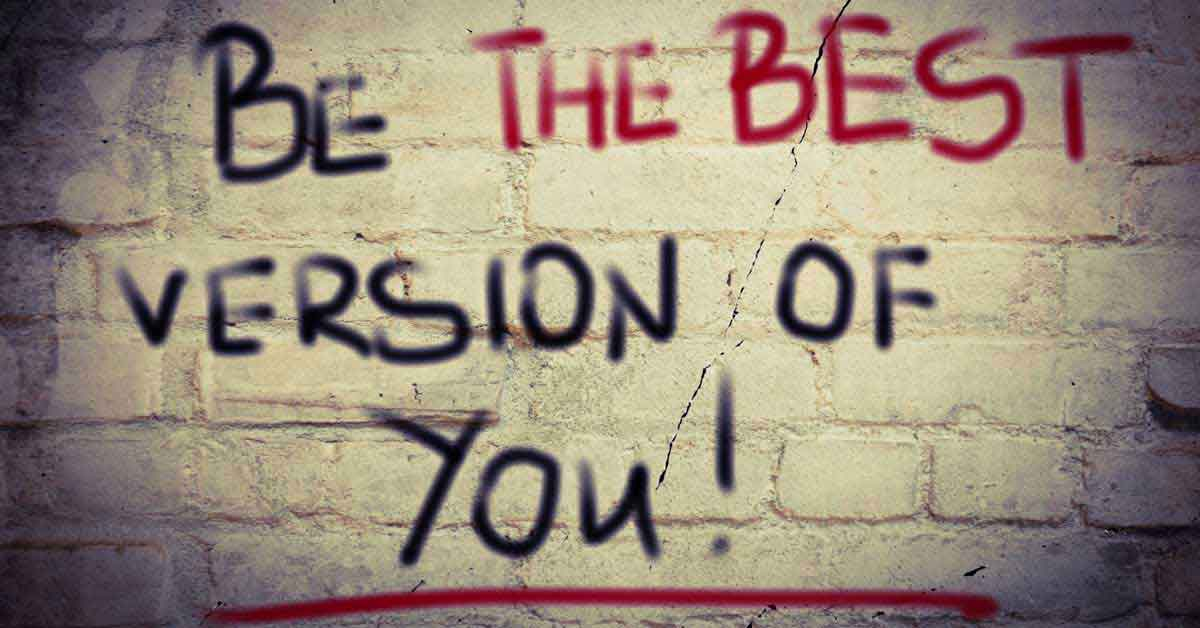 17 Ways To Become The Best Version Of Yourself