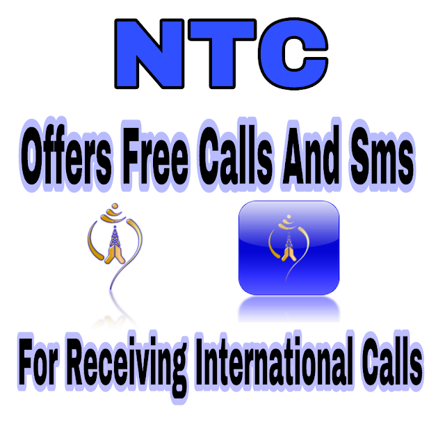 NTC Offers To Provide Free Call And Sms For Receiving An International Calls