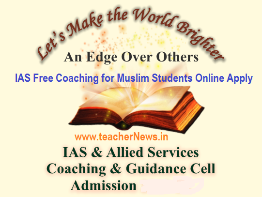 IAS Free Coaching for Muslim Students Online Apply 2019  Minorities Civil Services Coaching hajcommittee.gov.in