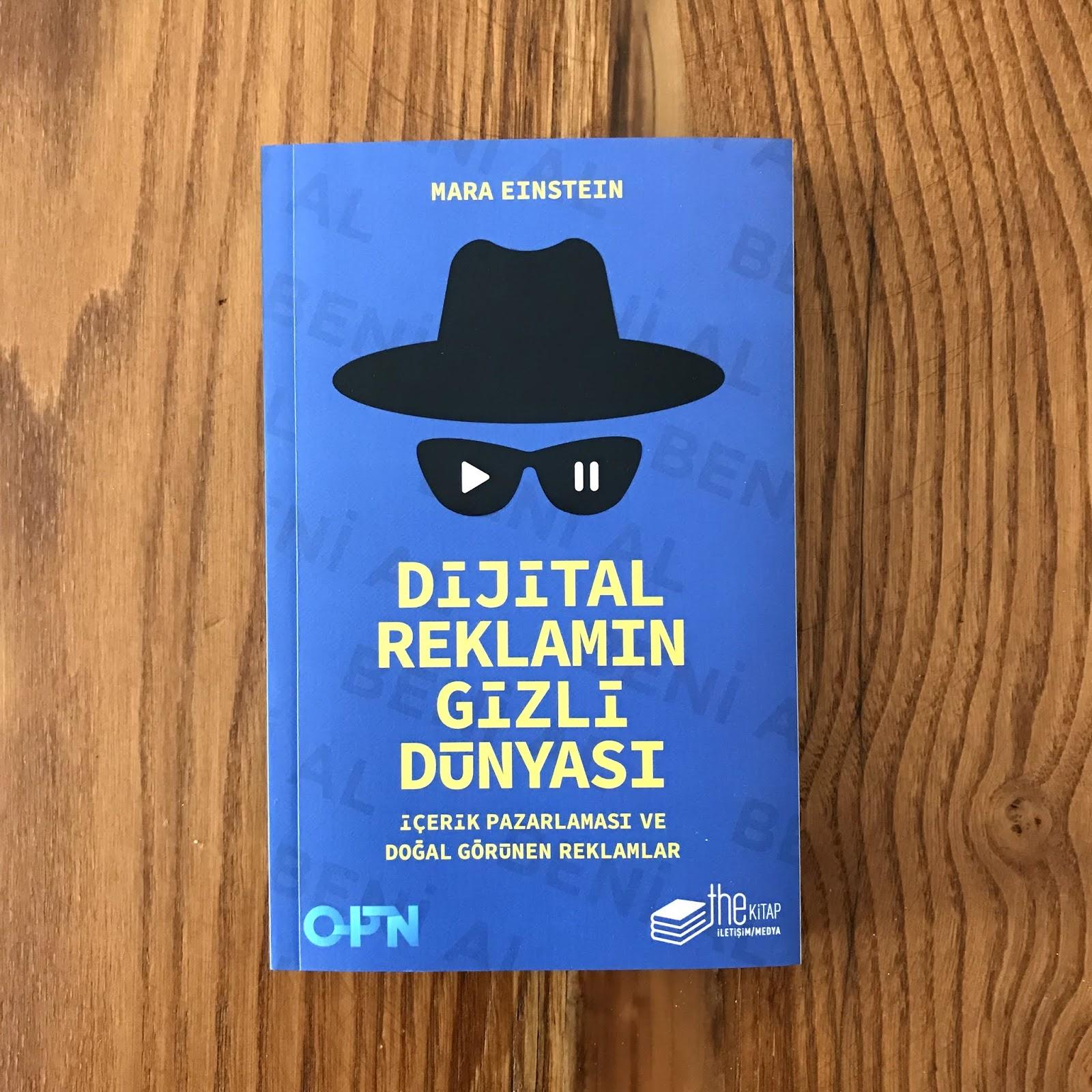 Dijital Reklamin Gizli Dunyasi - Icerik Pazarlamasi ve Dogal Gorunen Reklamlar (Kitap)