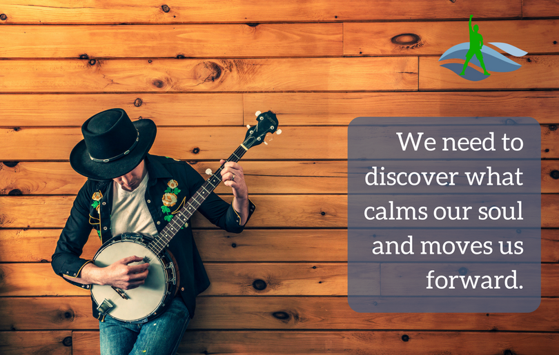 We need to discover what calms our soul and moves us forward.