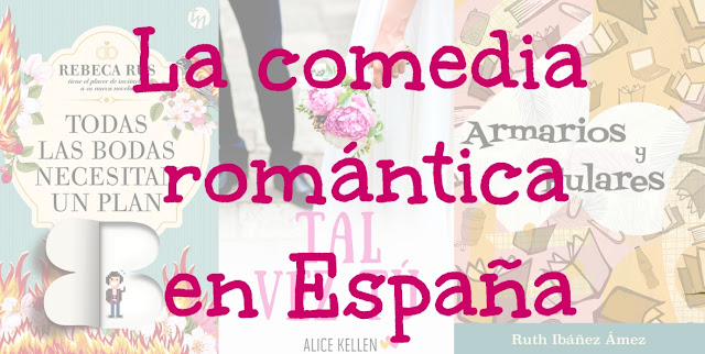 La comedia romántica en españa: Rebeca Rus, Alice Kellen y Ruth Ibáñez