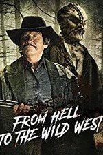 Watch From Hell to the Wild West Online Free 2017 Putlocker