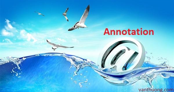 Hướng dẫn sử dụng Java Annotation và ví dụ minh họa