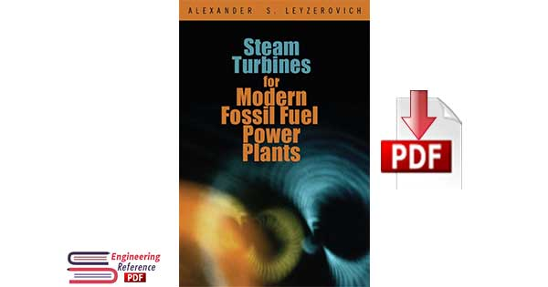Steam Turbines for Modern Fossil-Fuel Power Plants 1st Edition by Alexander S. Leyzerovich