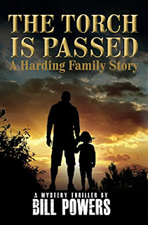 The Torch is Passed: A Harding Family story - a fast-paced story of greed, murder, and ambition by Bill Powers