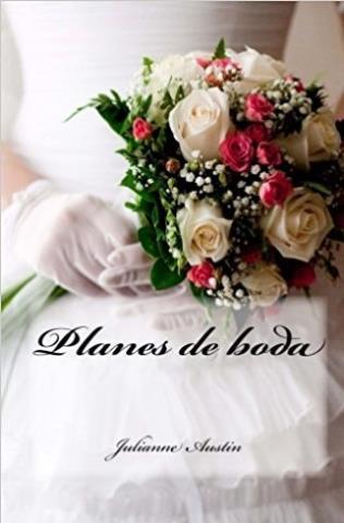 Planes de boda - Julianne Austin