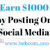 Earn 1000 Dollars A Day By Posting on Social Media