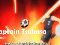 Sinopsis Captain Tsubasa Episode. 24 Sub Indonesia