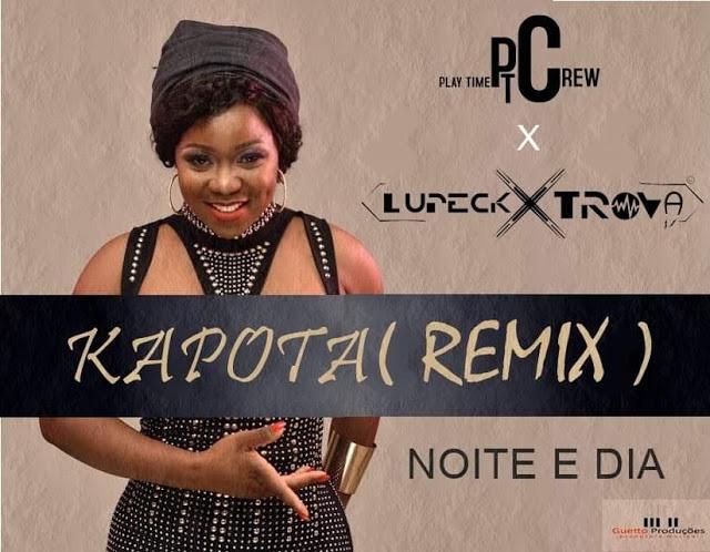 Noite e Dia - Kapota (Play Time Crew X DJ Lupeck Xtrova Remix)