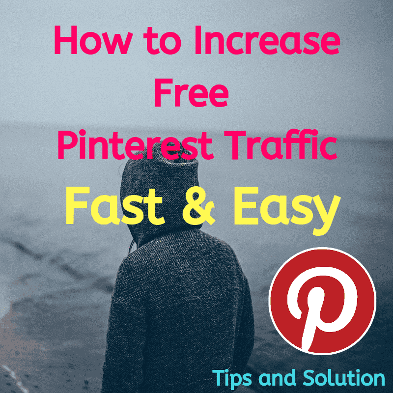 How to Increase Free Pinterest Traffic Fast and Easy