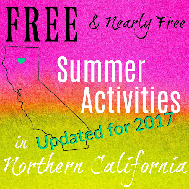 Free & Nearly Free Summer Activities in Northern California! Update for Summer 2017  www.wayupnorthincali.blogspot.com