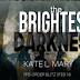 #preorder #blitz - The Brightest Darkness  by Author: Kate L Mary  @kmary0622  @agarcia6510