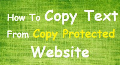 5 WAYS ON HOW TO COPY TEXT FROM COPY PROTECTED WEBSITE