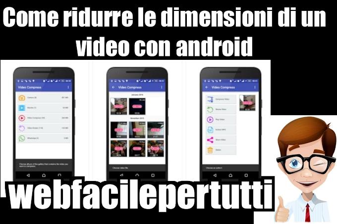 Applicazione Android Per Ridurre La Dimensione Di Un Video e Condividerlo Più Facilmente