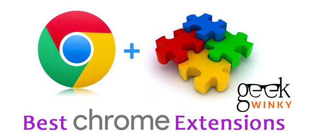Best 10 Google Chrome Extension You Must Have | Geek Winky