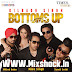 Bottoms Up Dilbagh Singh & Mika Singh (feat. Milind Gaba)