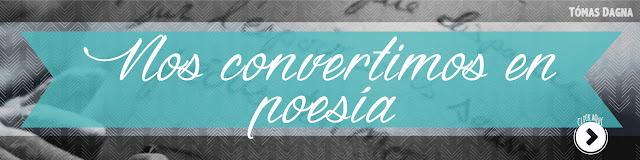 http://www.hechosdesuenos.com/2016/05/nos-convertimos-en-poesia.html