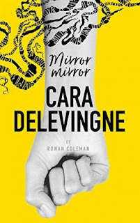 Vie quotidienne de FLaure : Mirror, Mirror - Cara DELEVINGNE - Rowan COLEMAN