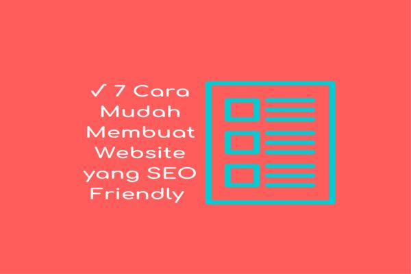 cukup banyak menyita perhatian publik IM Artikel SEO √ 7 Cara Membuat Website yang SEO Friendly