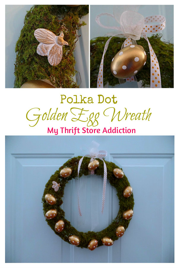Polka Dot Golden Easter  Egg Wreath mythriftstoreaddiction.blogspot.com Crafted with clearance moss ribbon and painted thrift store eggs