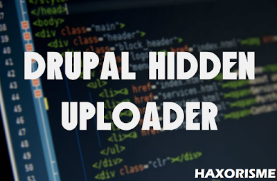 Cara Deface Website Metode Drupal Hidden Uploader
