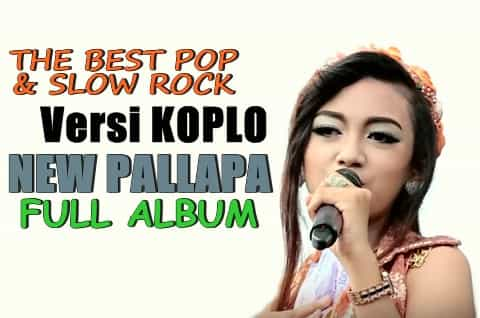 download lagu new pallapa untuk tembang pop, kenangan, slow rock