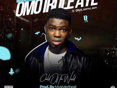 DOWNLOAD MP3: Iya Samu Son ( Xamoel ) - Omo Irole Aye (Prod.Mystylez Beat)