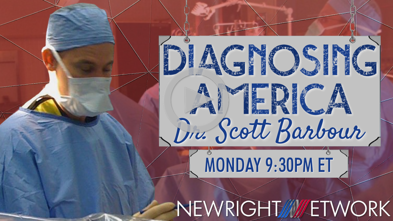 Diagnosing America with Dr. Scott Barbour on New Right Network