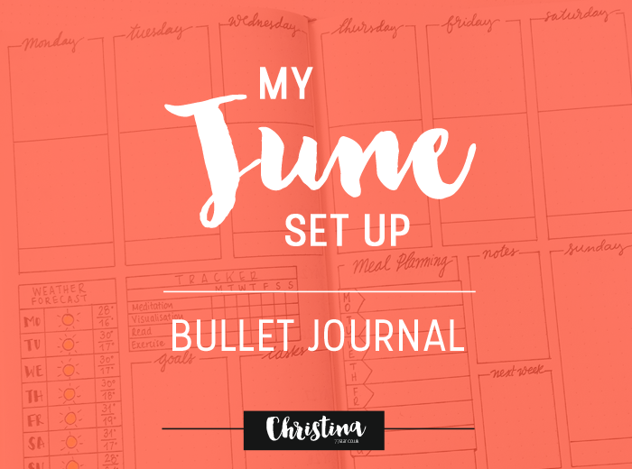Sharing my June set up in my bullet journal - christina77star.co.uk