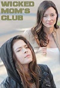 Watch Wicked Mom's Club Online Free in HD