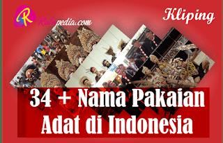 Kliping Nama Pakaian Adat Daerah 34 Provinsi di Indonesia