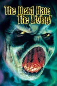 Poster The Dead Hate the Living!