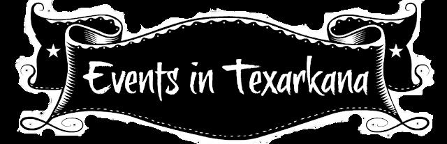 Events in Texarkana