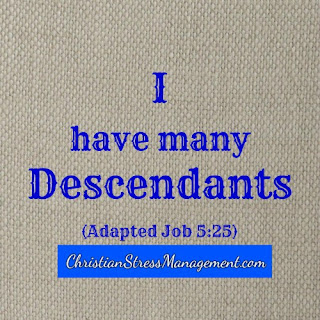 I have many descendants. (Adapted Job 5:25)