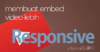Membuat Embed Video Youtube Lebih Responsive di Blogspot