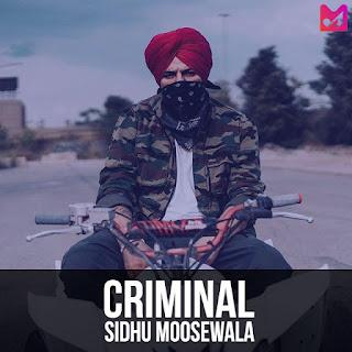 Criminal - Sidhu Moosewala | New Song Lyrics | August 2018