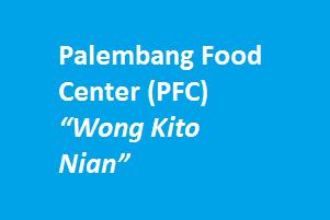 """Lowongan Kerja Palembang Food Center (PFC) """"Wong Kito Nian"""""""