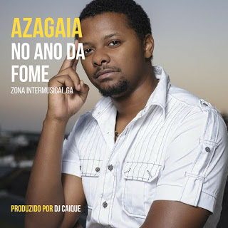 Azagaia - No Ano da Fome Feat Macaia (Prod Dj Caique) Rap Download
