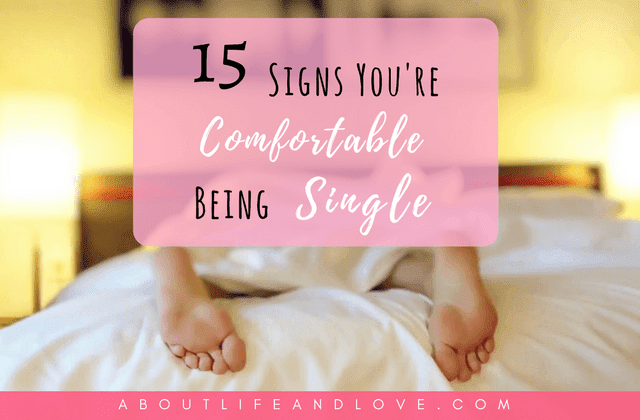 15 Signs You're Comfortable Being Single
