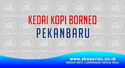 Kedai Kopi Borneo Pekanbaru