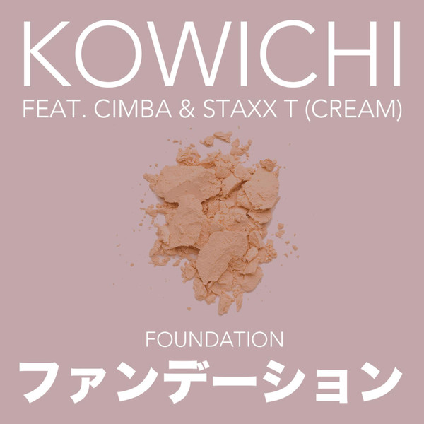 [Single] KOWICHI – ファンデーション (feat. CIMBA & Staxx T) (2016.08.30/MP3/RAR)