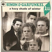 A Hazy Shade of Winter (Simon and Garfunkel)